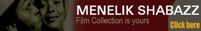 Buy Menelik Shabazz Films Here
