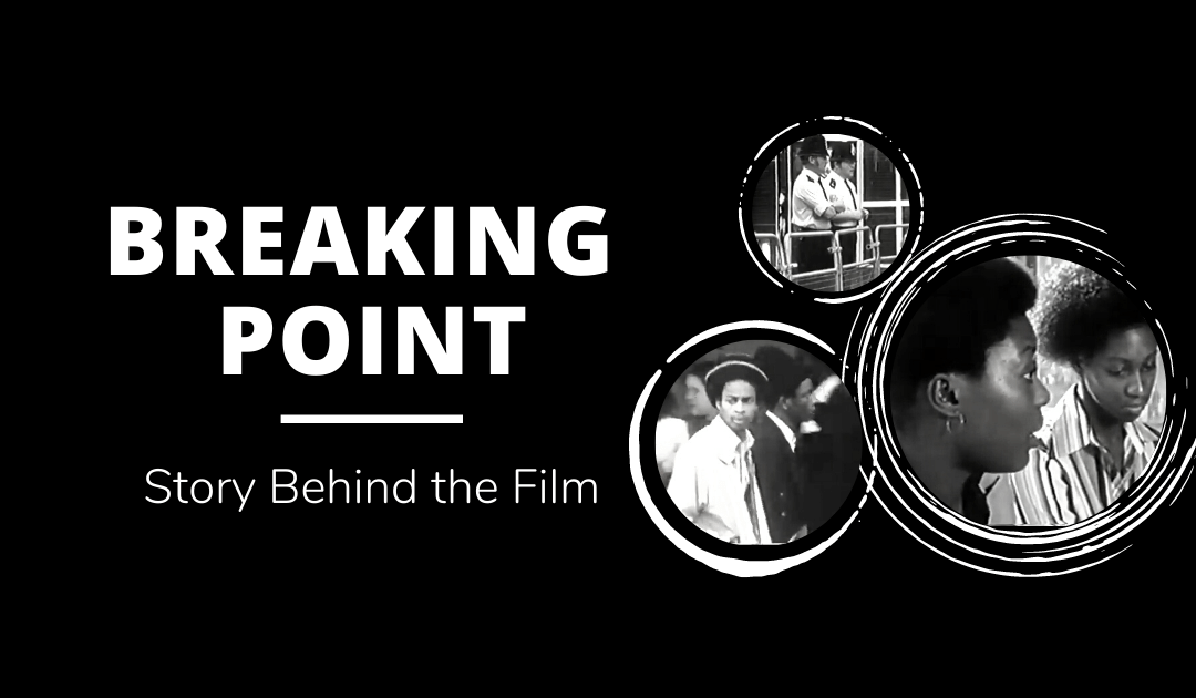 Breaking Point: Story Behind the Film