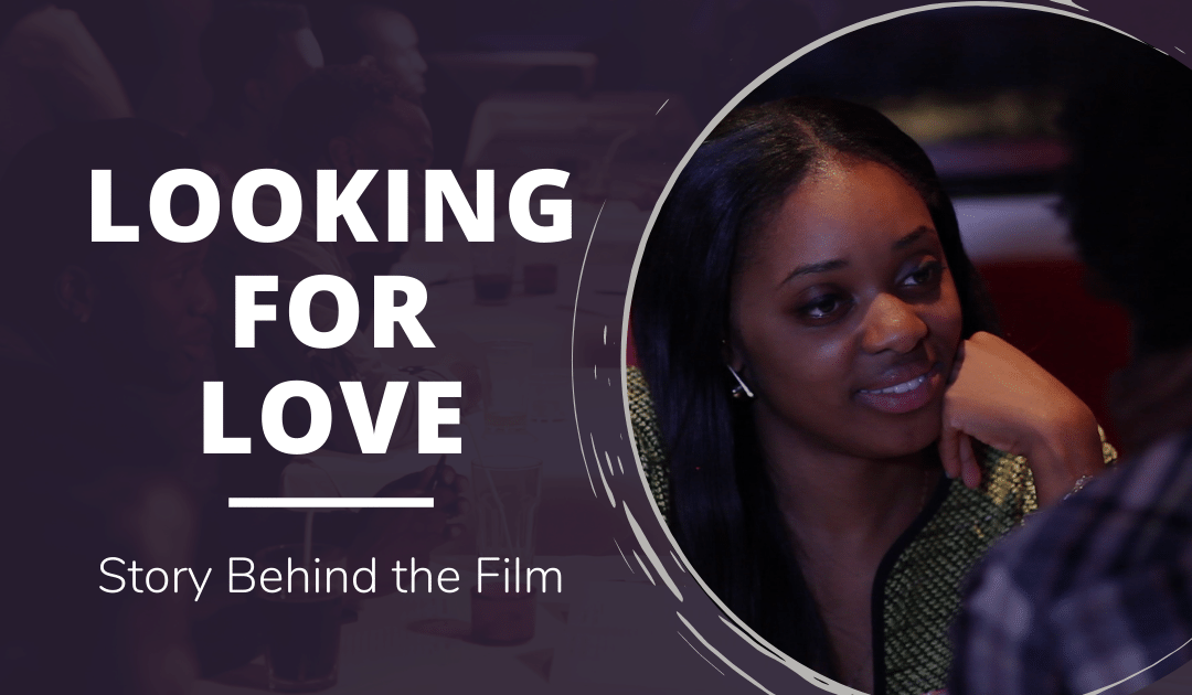 Looking for Love: Story Behind the Film