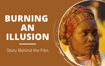 Burning an Illusion: Story Behind the Film