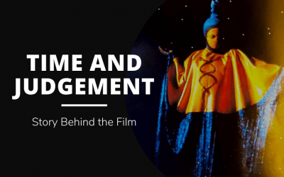 Time and Judgement: Story Behind the Film