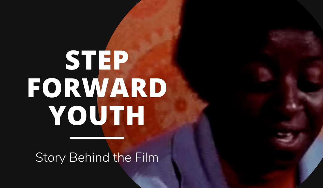Step Forward Youth: Story Behind the Film